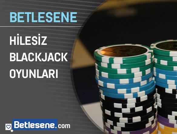 betlesene hilesiz blackjack oyunlari
