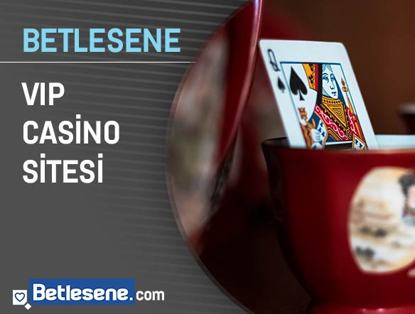 betlesene vip casino sitesi