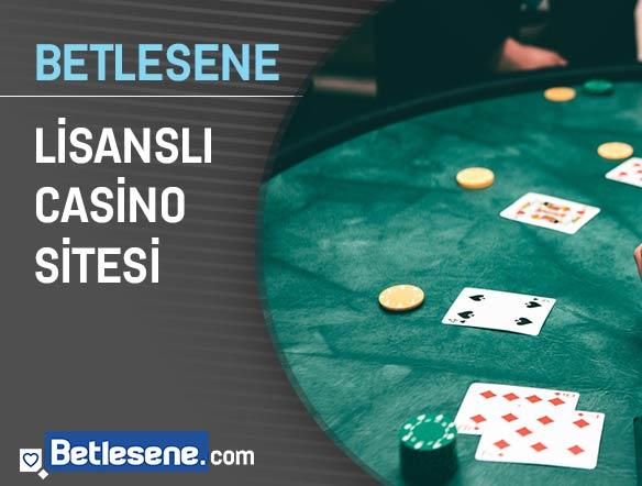 betlesene lisansli casino sitesi